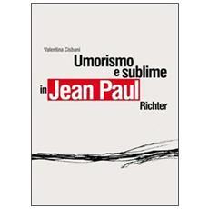 Umorismo e sublime in Jean Paul Richter