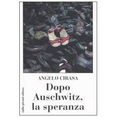 Dopo Auschwitz, la speranza
