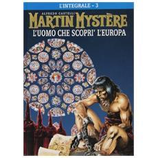 Martin Mystere #03 - L'Uomo Che Scopri' L'Europa (Cartonato)