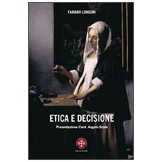 Etica della decisione. Prospettive filosofico-teologiche ed esperenziali