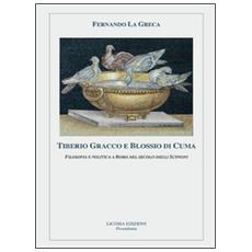 Tiberio Gracco e Blossio di Cuma. Filosofia e politica a Roma nel secolo degli Scipioni