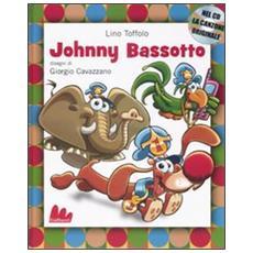 Johnny Bassotto. Con CD Audio