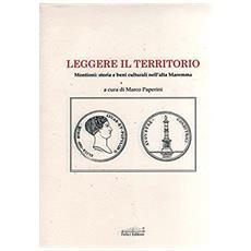 Leggere il territorio. Montioni: storia e beni culturali nell'alta Maremma