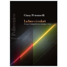 La luce e i colori. Il caso Grimaldi tra scienza e fede