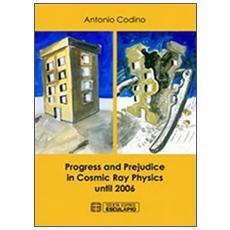 Progress and prejudice in cosmic ray physics until 2006