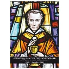Omaggio a san Pier Giuliano Eymard nel 50° anniversario della sua canonizzazione (1962-9 dicembre 2012)