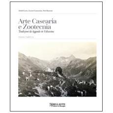 Arte casearia e zootecnia. Tradizioni da leggenda in Valsassina