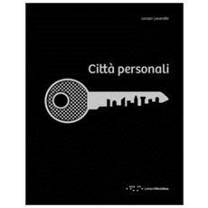 Città personali. Interni urbani a misura d'uomo
