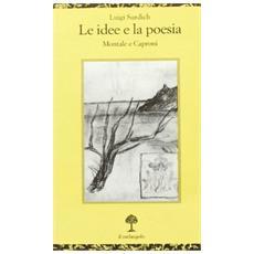 Idee e la poesia. Montale e Caproni (Le)