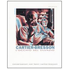 Occhio del silenzio. Conversazioni con Henri Cartier-Bresson (L')