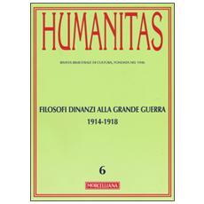 Humanitas (2015) . Vol. 6: Filosofi dinanzi alla grande guerra 1914-1918.