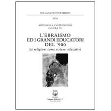 Ebraismo ed i grandi educatori del '900. Le religioni come sistemi educativi (L')