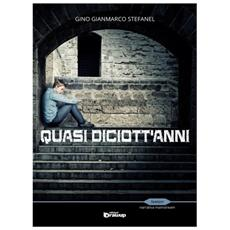 Stefanel Gino G. . - Quasi Diciott'Anni.
