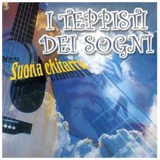 Teppisti Dei Sogni (I) - Suona Chitarra