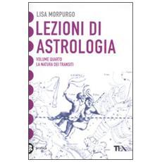 Lezioni di astrologia. Vol. 4: La natura dei transiti.