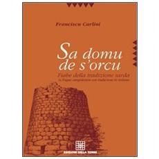 Sa domu de s'orcu. Fiabe della tradizione sarda in lingua campidanese con traduzione in italiano