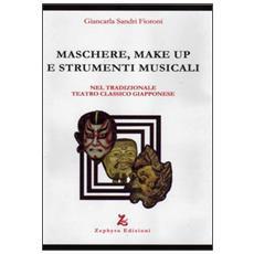 Maschere, make up e strumenti musicali. Nel tradizionale teatro classico giapponese