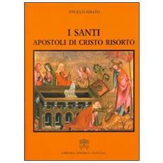 I Santi apostoli di Cristo risorto
