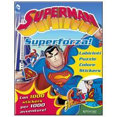 Superman. Superforza! Con adesivi