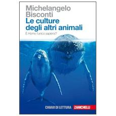 Le culture degli altri animali. È Homo l'unico sapiens?