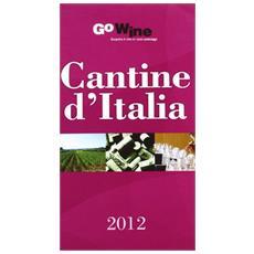 Cantine d'Italia 2012. Guida per il turista del vino
