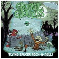 Groovie Ghoulies - Flying Saucer Rock-n-roll!