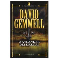 Waylander dei Drenai. Il ciclo dei Drenai. Vol. 3