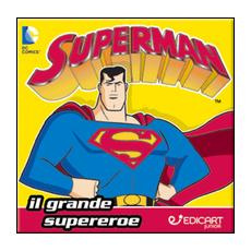 Superman. Il grande supereroe. Quadrottino