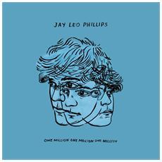 Jay Leo Phillips - One Million One Million One Million