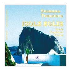 Isole Eolie. Storia, tradizioni, cucina