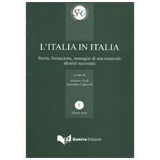 L'Italia in Italia. Storia, formazione, immagini di una mutevole identità nazionale. Atti del Convegno (Perugia, 19-21 aprile 2006)