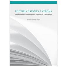 Editoria e stampa a Verona. L'evoluzione del distretto grafico scaligero dal 1980 ad oggi