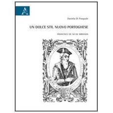 Un dolce stil nuovo portoghese. Francisco de Sá de Miranda