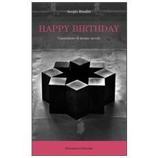 Happy birthday. Canzoniere di mezzo secolo