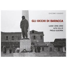 Gli occhi Baracca-Lugo 1946-1950 nelle foto di Paolo Guerra
