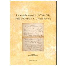La Nekyia Omerica (Odissea XI) nella traduzione di Cesare Pavese. Ediz. multilingue