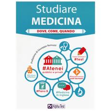 Studiare medicina in Italia. Guida ragionata