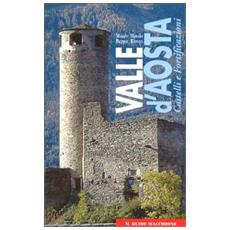 Valle d'Aosta. Castelli e fortificazioni