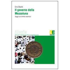 Il governo della Mezzaluna. Saggi sul diritto islamico
