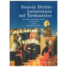 Società diritto letteratura nel tardoantico. Atti della 1° Giornata di studio (30 ottobre 2008)