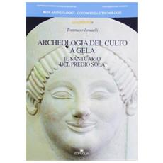 Archeologia del culto a Gela. Il santuario del Predio Sola