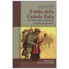 Il mito della grande Italia tra prima guerra mondiale e nascita del fascismo