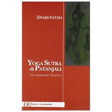 Yoga sutra di Patanjali. Un commento tantrico