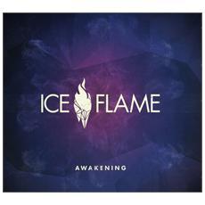Ice Flame - Awakening