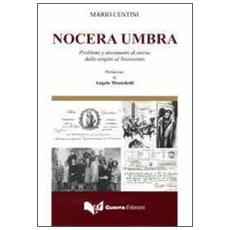 Nocera Umbra. Problemi e documenti di storia dalle origini al Novecento