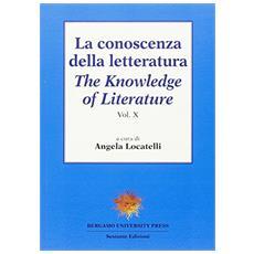 La conoscenza della letteratura. Ediz. italiana e inglese. Vol. 10