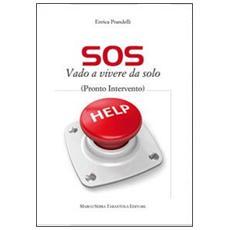 SOS vado a vivere da solo. (Pronto intervento)