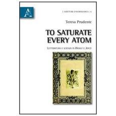 To saturate every atom. Letteratura e scienza in Woolf e Joyce