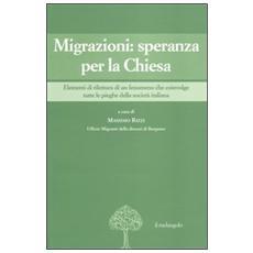 Migrazioni: speranza per la Chiesa. Elementi di rilettura di un fenomeno che coinvolge tutte le pieghe della società italiana
