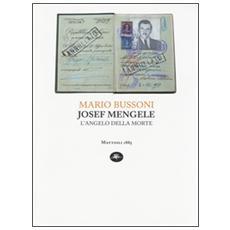 Joseph Mengele. L'angelo della morte